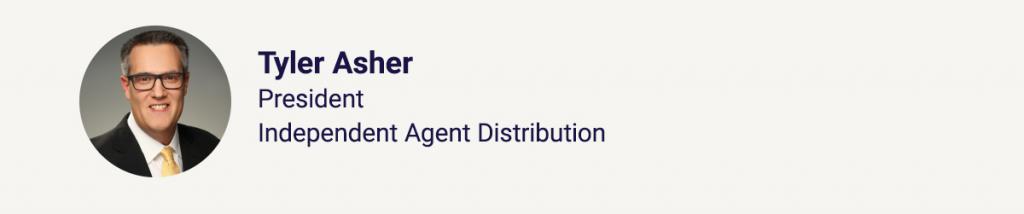 Tyler Asher, President (Safeco Independent Agent Distribution)